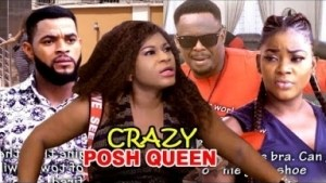 Crazy Posh Queen Season 1&2 - (Destiny Etiko & Zubby Micheal ) 2019